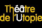 Théâtre de l'Utopie
